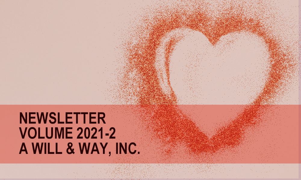 "heart ""newsletter vol 2021-2 A will and way, inc"
