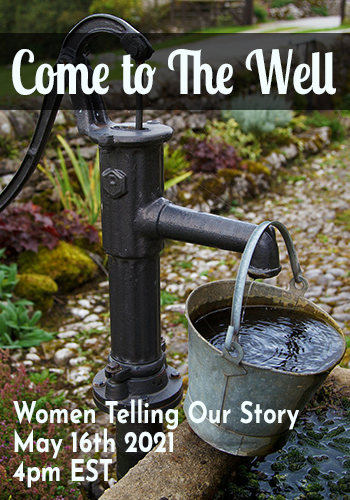 Women Telling Our Story- Come to The Well